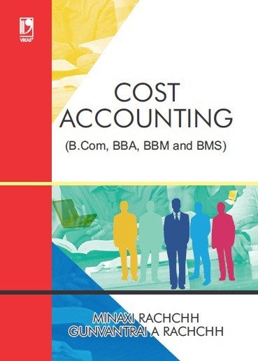 COST ACCOUNTING: (FOR B.COM, BBA, BBM AND BMS)
