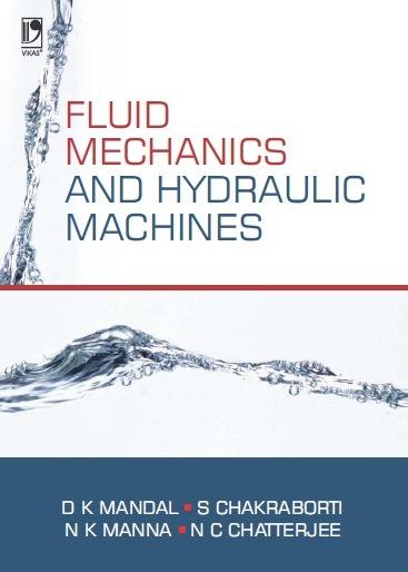 FLUID MECHANICS AND HYDRAULIC MACHINES by  DIPAK KUMAR MANDAL