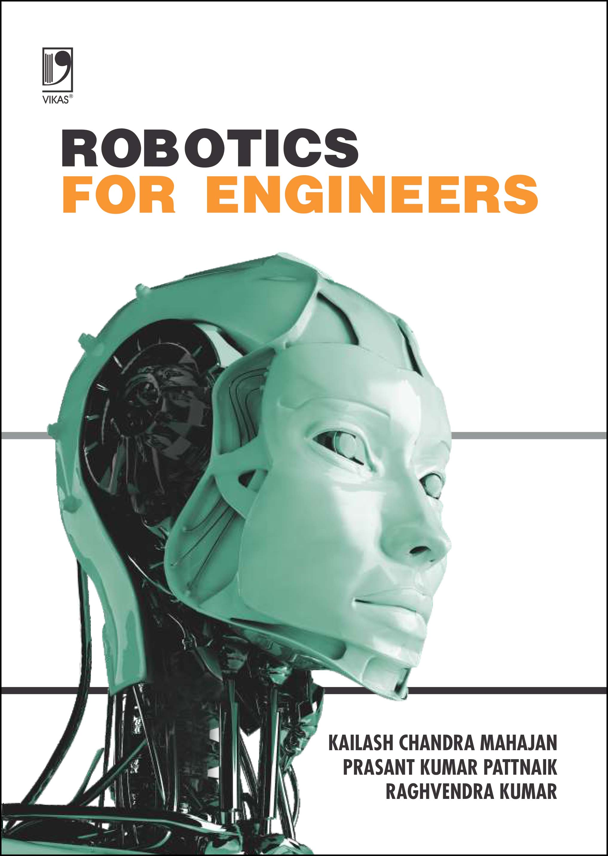 Robotics for Engineers - Concepts and Techniques by  KAILASH CHANDRA MAHAJAN