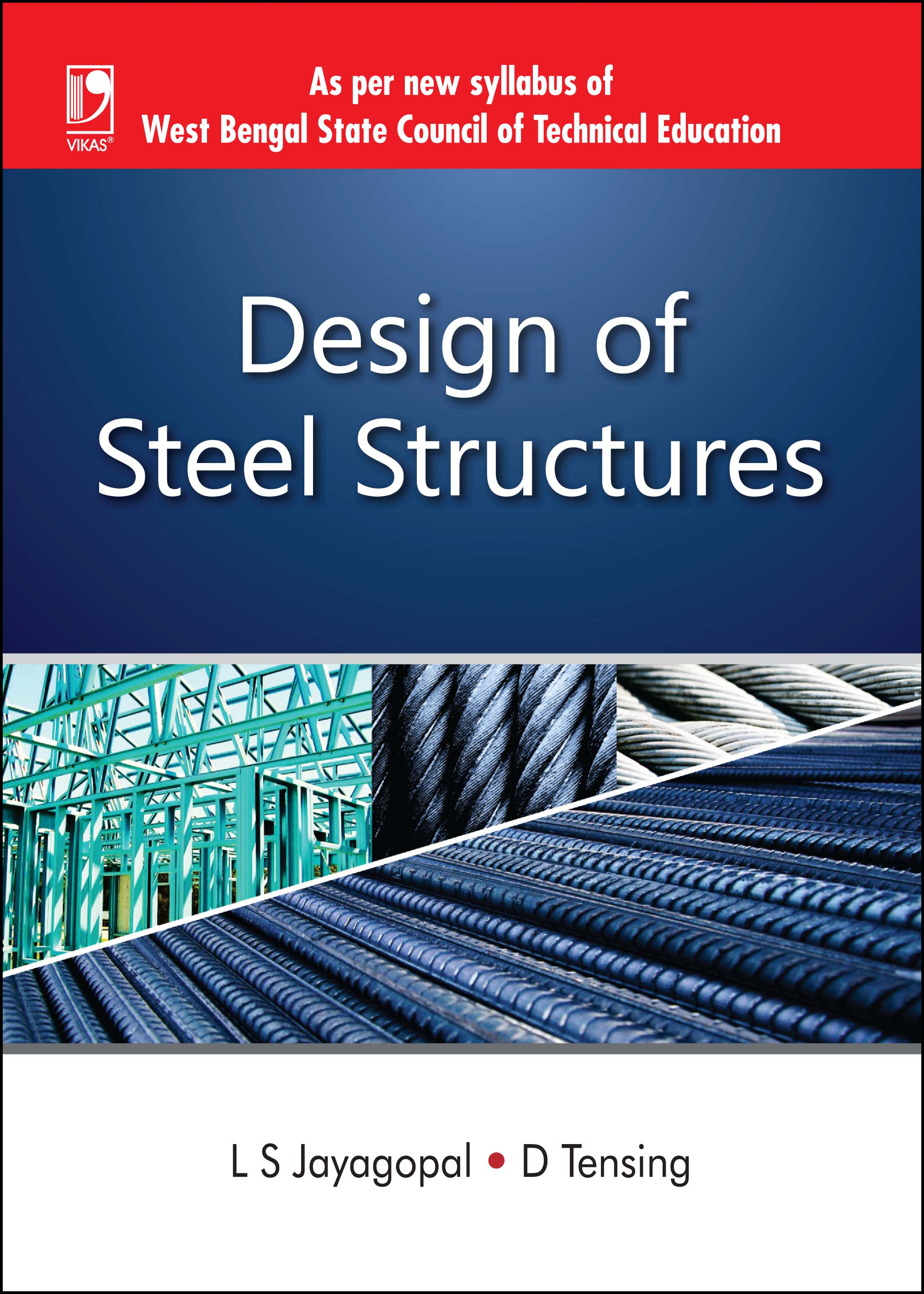 DESIGN OF STEEL STRUCTURES (FOR WBSCTE) by  L.S. JAYAGOPAL