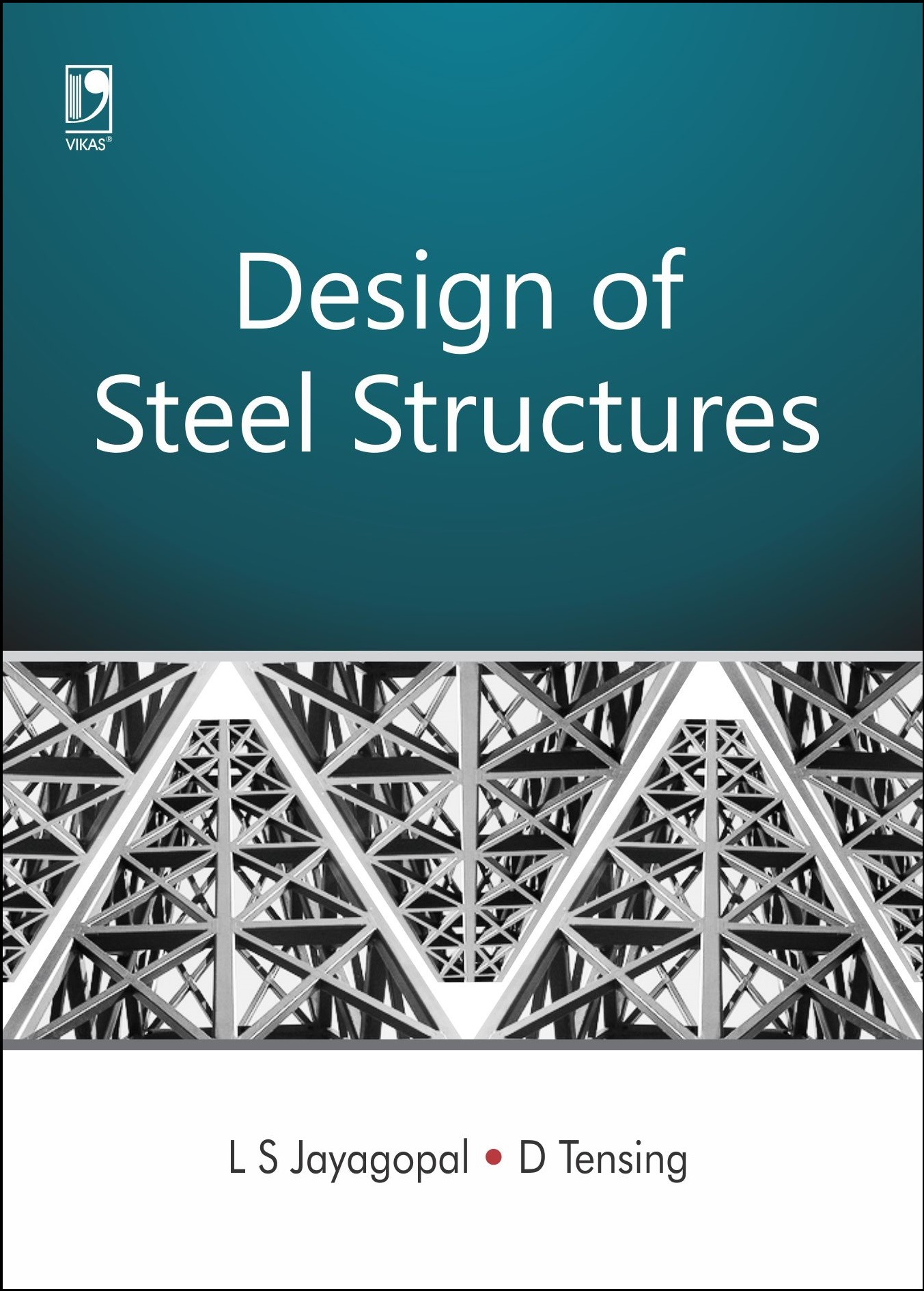 DESIGN OF STEEL STRUCTURES by  DR L S JAYAGOPAL