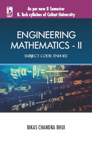 ENGINEERING MATHEMATICS-II: (FOR CALICUT UNIVERSITY, KERALA) by  Bikas Chandra Bhui