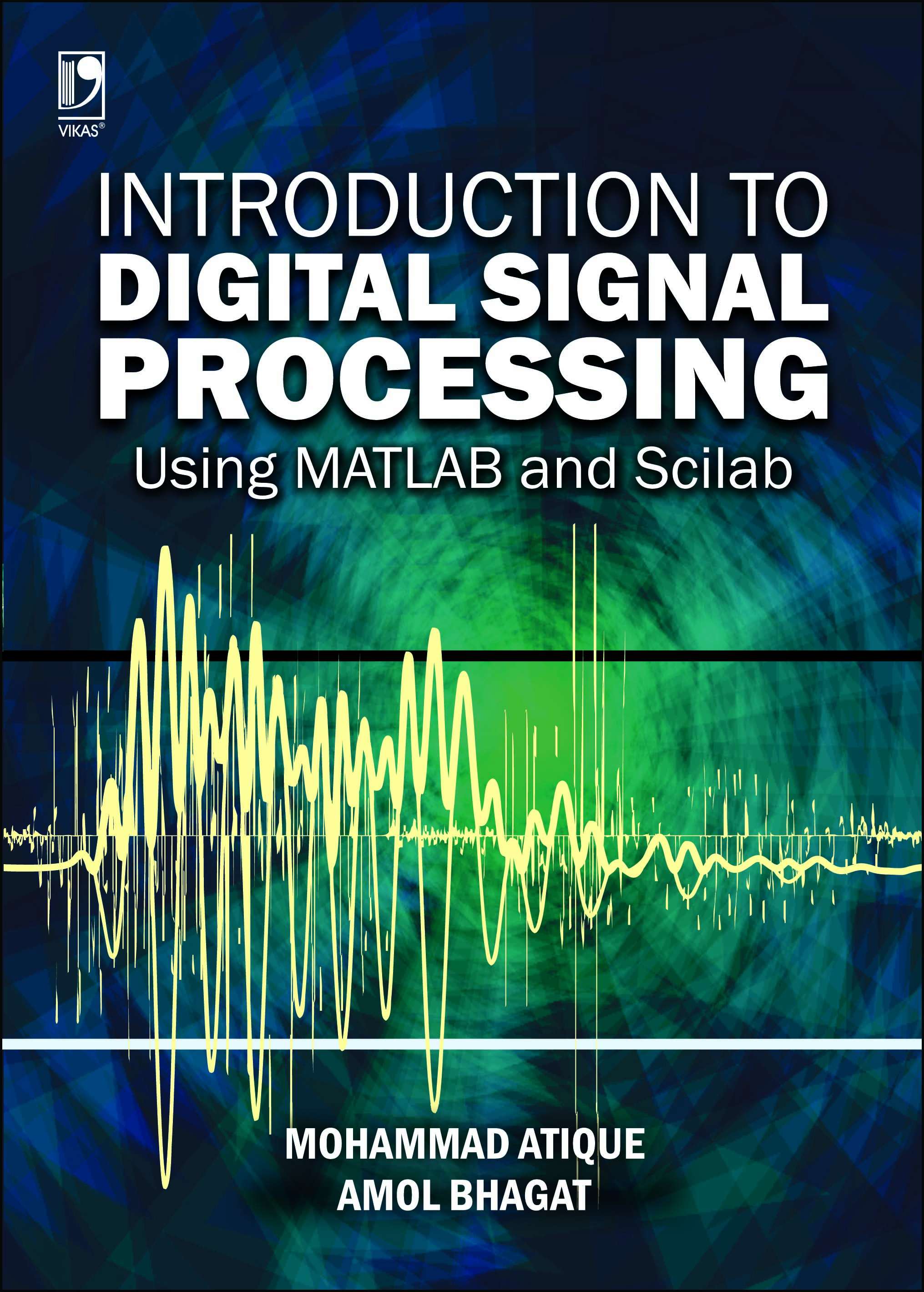 INTRODUCTION TO DIGITAL SIGNAL PROCESSING USING MATLAB AND SCILAB