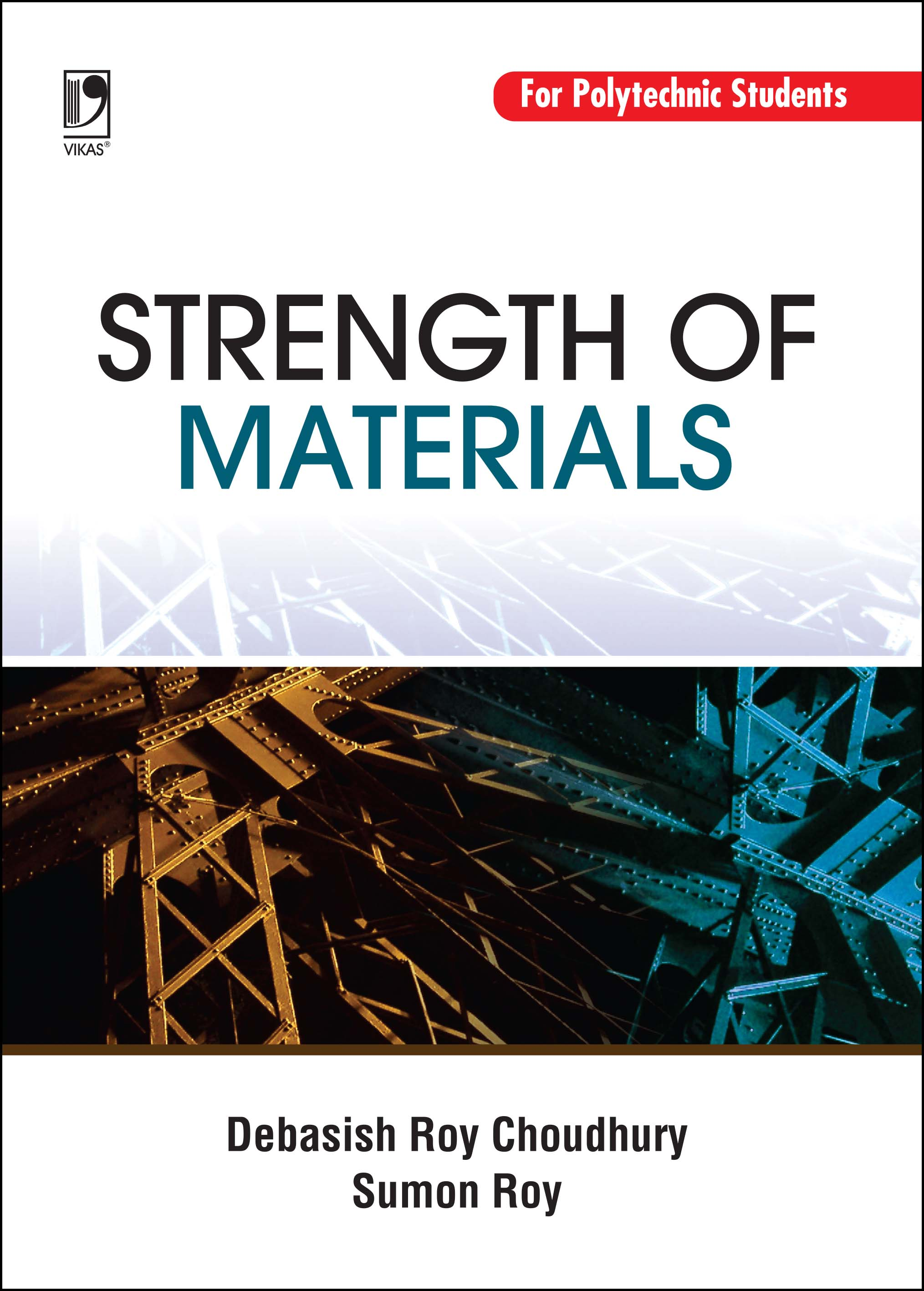 STRENGTH OF MATERIALS: (FOR POLYTECHNIC STUDENTS) by  DEBASISH ROY CHOUDHURY