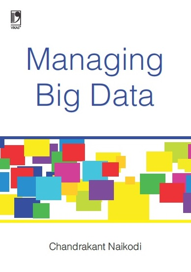 MANAGING BIG DATA by  DR. CHANDRAKANT NAIKODI