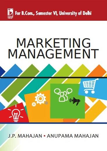 MARKETING MANAGEMENT: (FOR DELHI UNIVERSITY B.COM, SEM.-6)