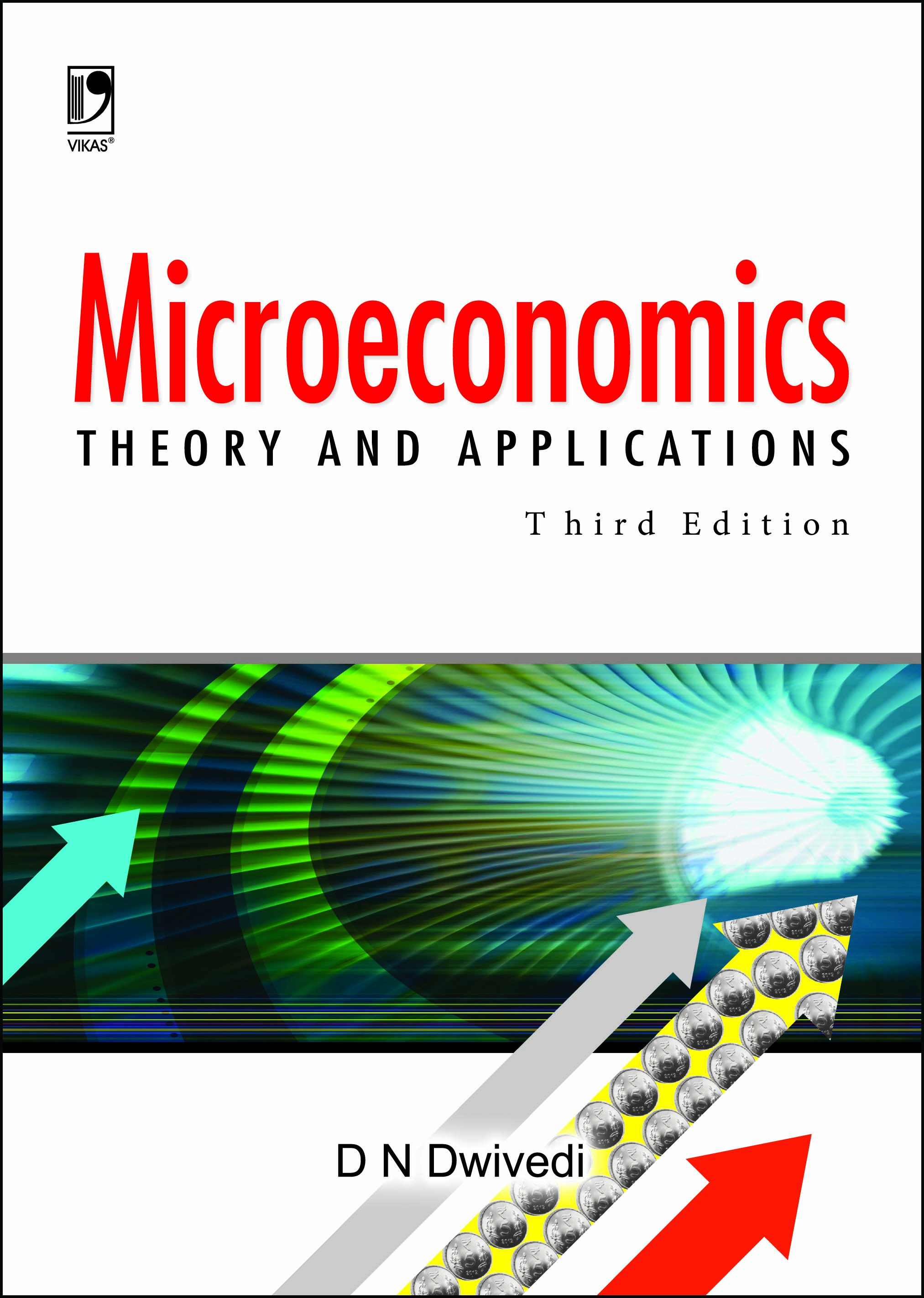 Microeconomics: Theory and Applications, 3/e  by  D N Dwivedi