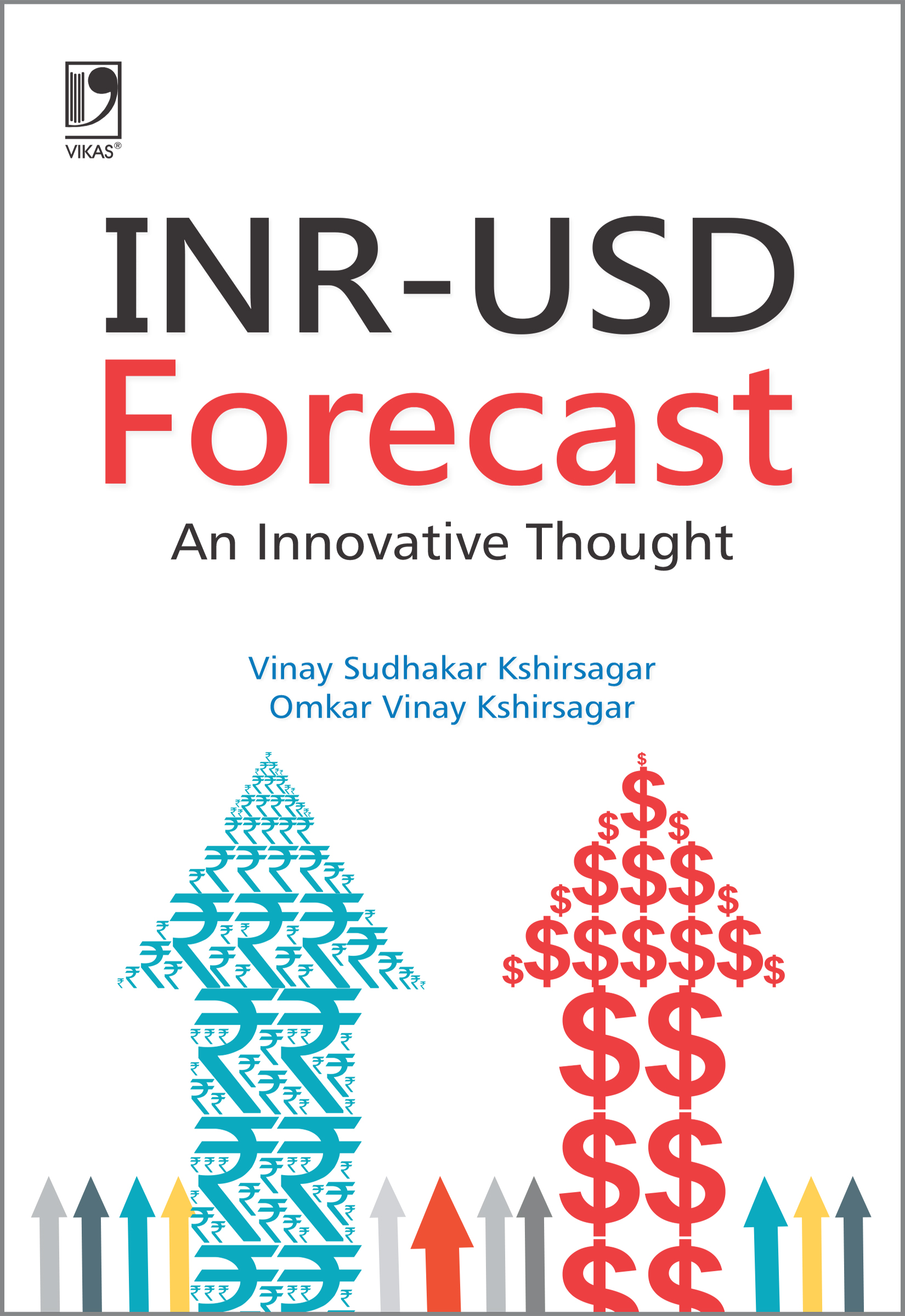INR-USD FORECAST: AN INNOVATIVE THOUGHT by  VINAY SUDHAKAR KSHIRSAGAR