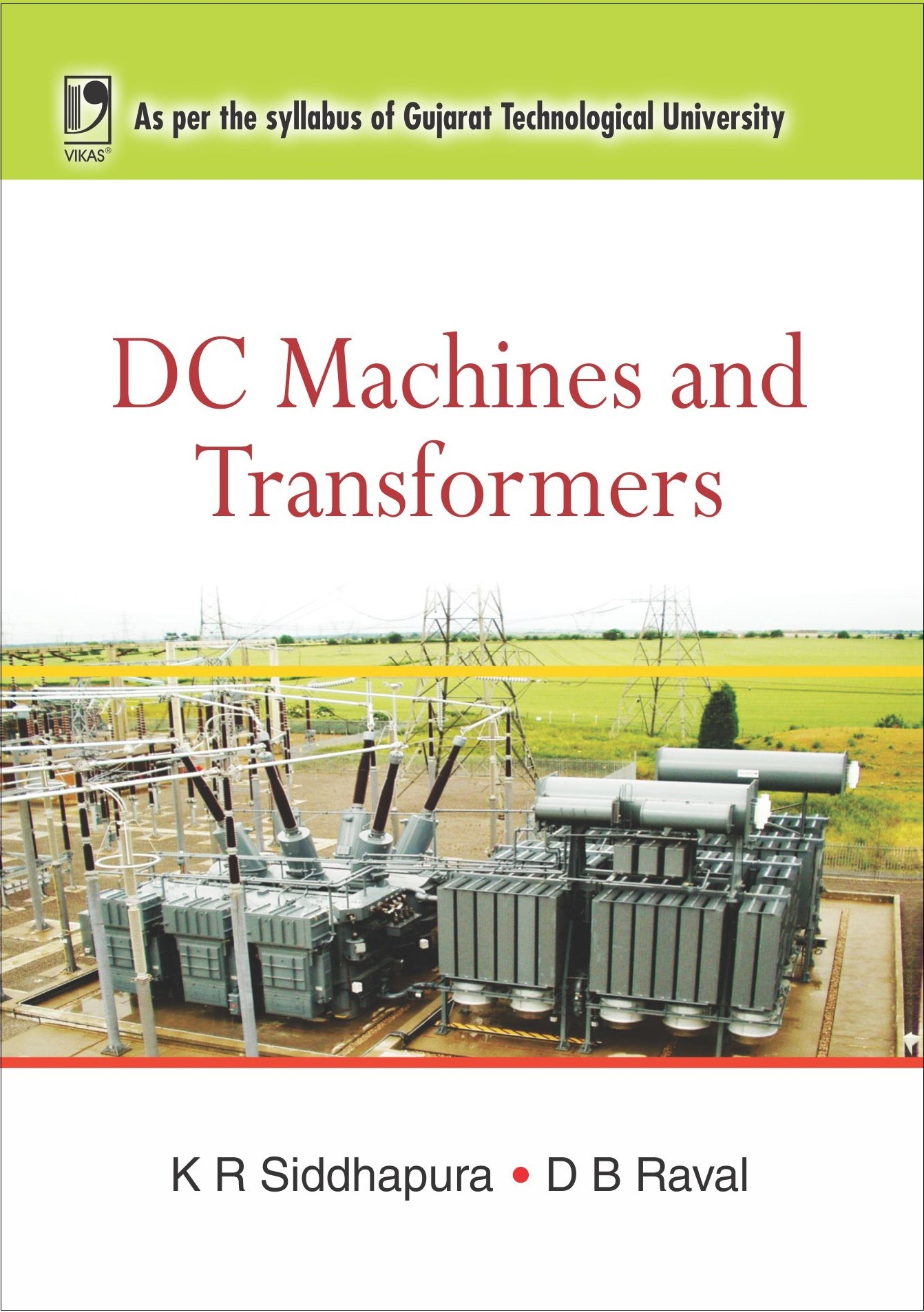 DC MACHINES AND TRANSFORMERS: (FOR GUJARAT TECHNOLOGICAL UNIVERSITY) by  K R Siddhapura