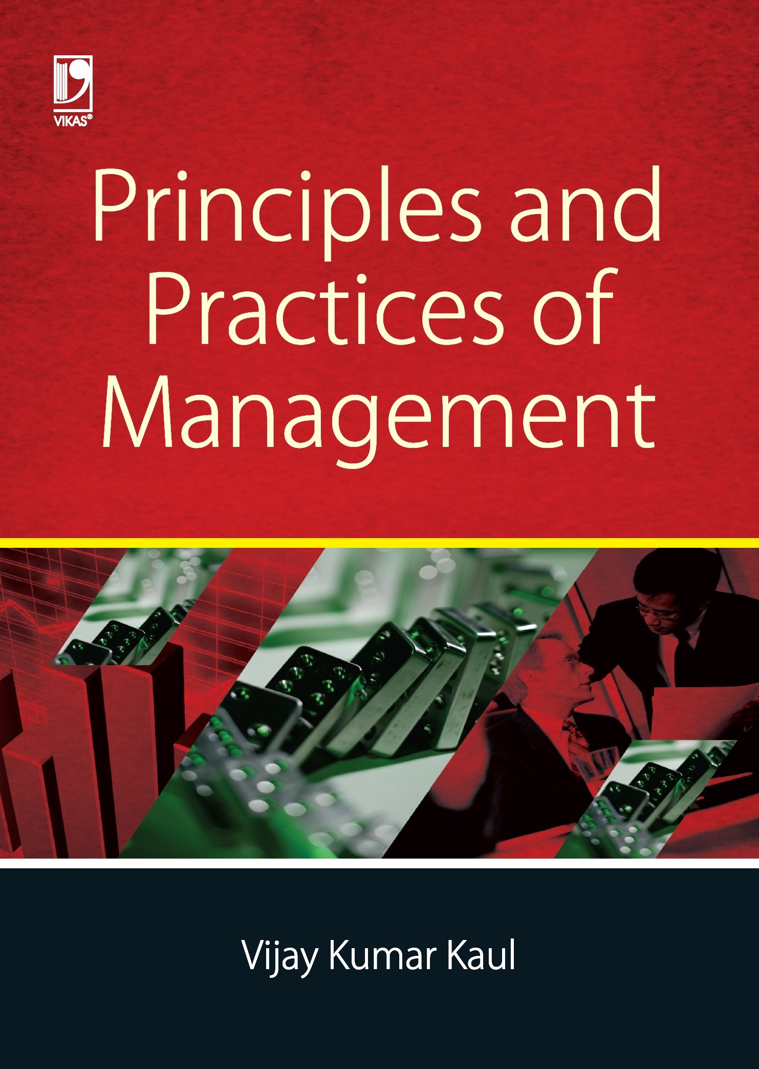 PRINCIPLES AND PRACTICES OF MANAGEMENT by  VIJAY KUMAR KAUL