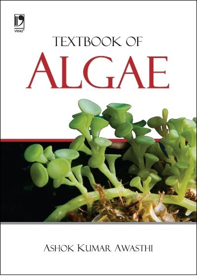 TEXTBOOK OF ALGAE by  ASHOK KUMAR AWASTHI