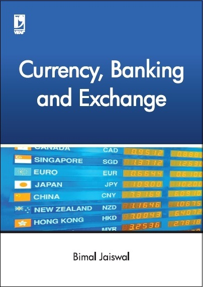 CURRENCY BANKING & EXCHANGE by  BIMAL JAISWAL