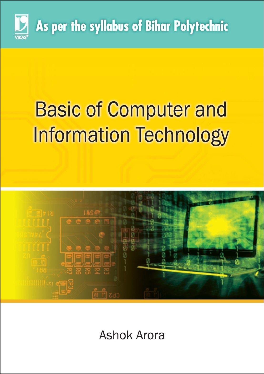 BASIC OF COMPUTER AND INFORMATION TECHNOLOGY By Ashok Arora