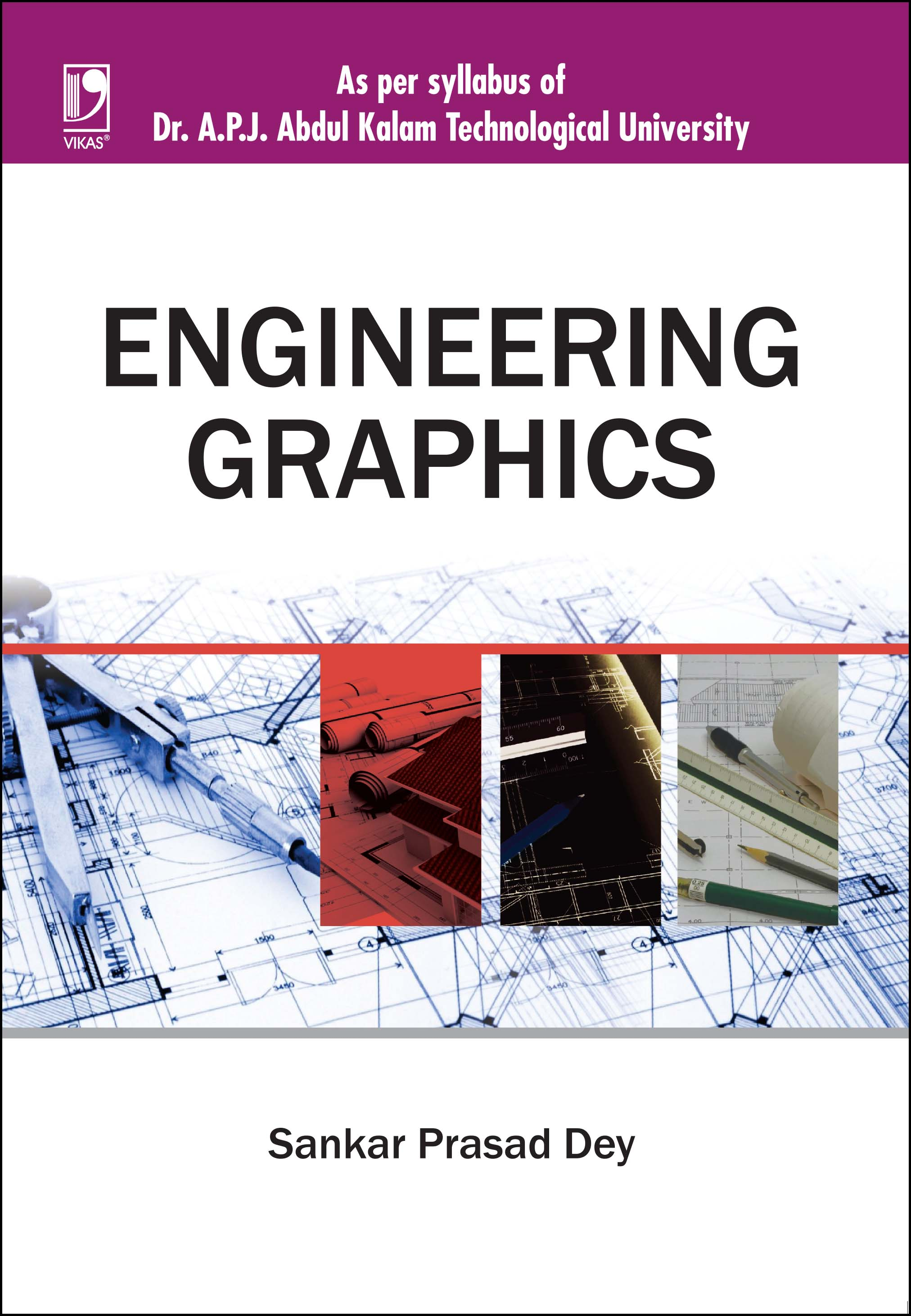 ENGINEERING GRAPHICS: (FOR DR. A.P.J. ABDUL KALAM TECHNOLOGICAL UNIVERSITY) by  SANKAR PRASAD DEY