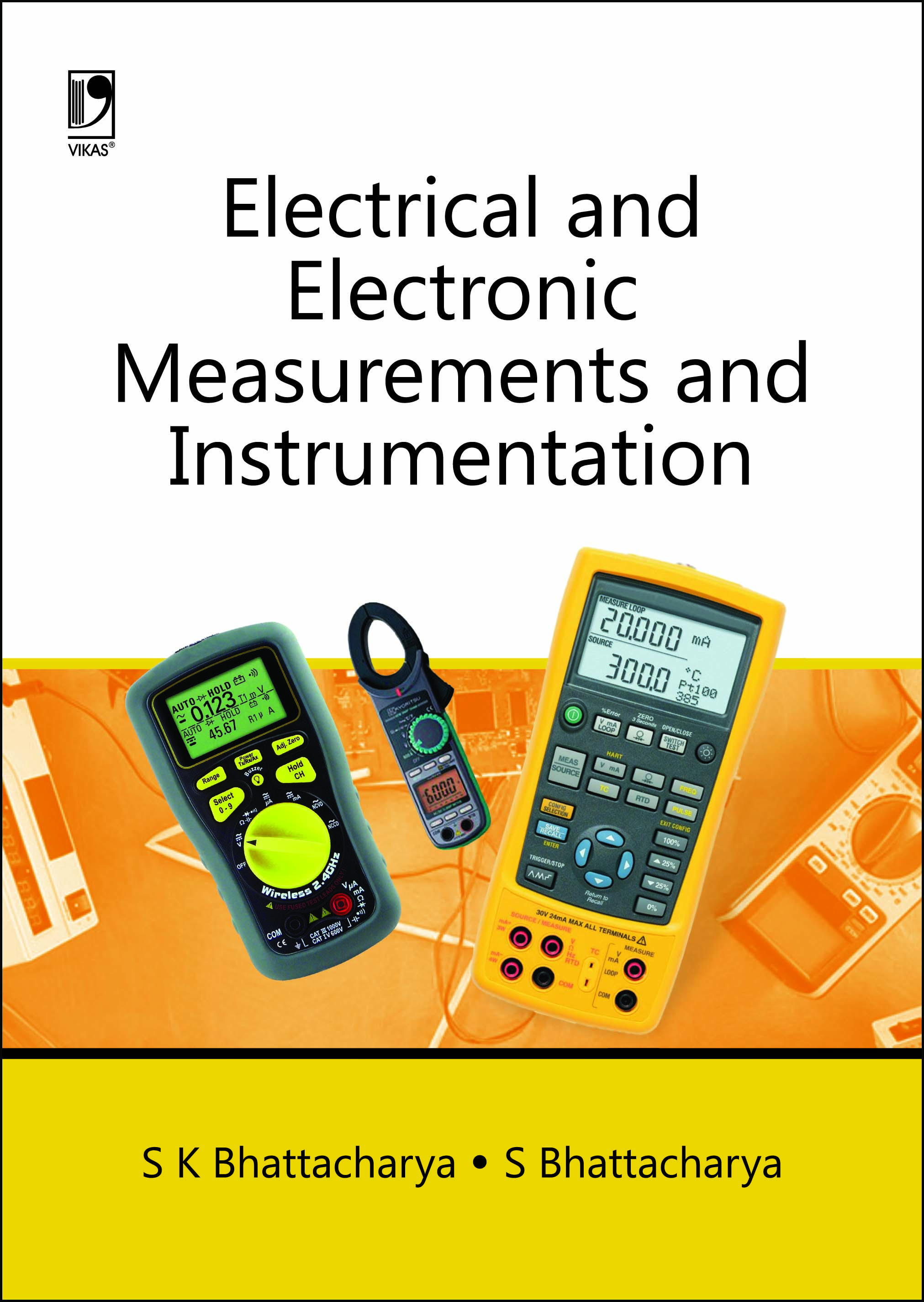 ELECTRICAL AND ELECTRONIC MEASUREMENTS AND INSTRUMENTATION by  S K Bhattacharya