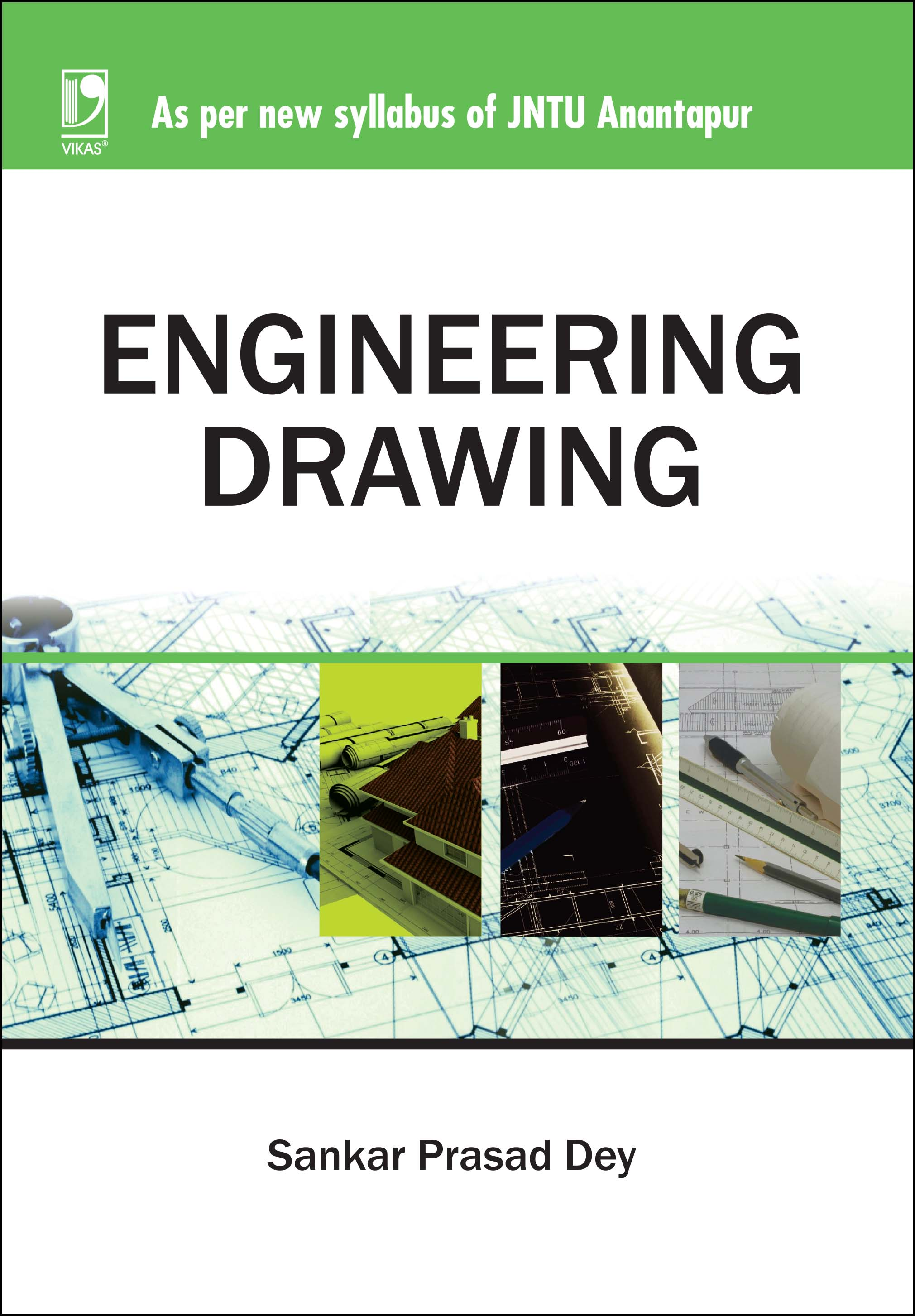 ENGINEERING DRAWING: (FOR JNTU, ANANTHPUR) by  SANKAR PRASAD DEY