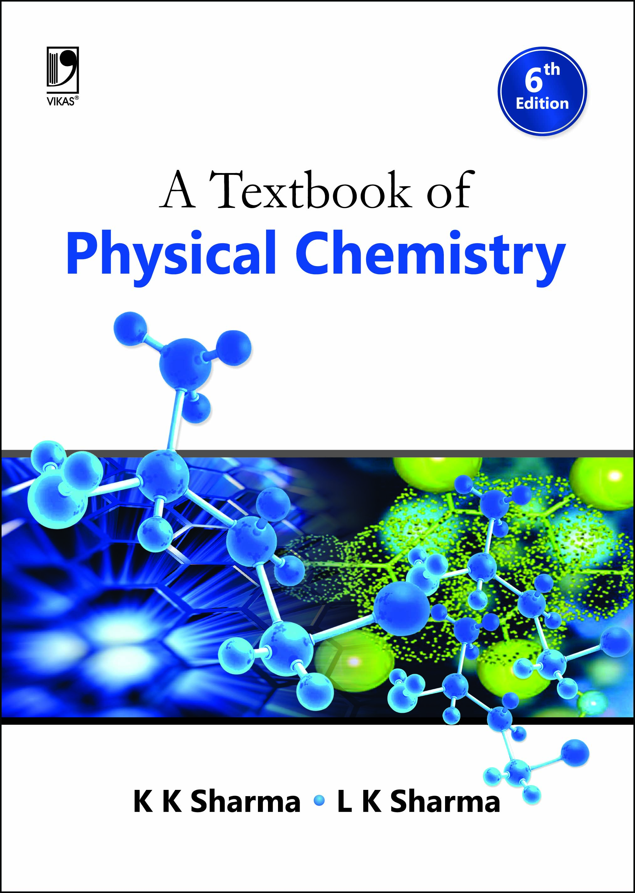 A TEXTBOOK OF PHYSICAL CHEMISTRY, 6/e  by  K.K. Sharma