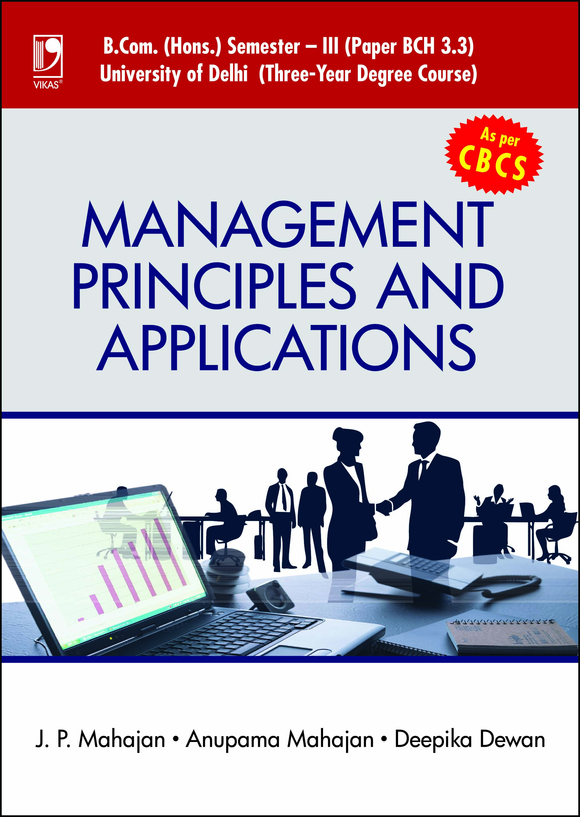 MANAGEMENT PRINCIPLES AND APPLICATIONS: (FOR B.COM, SEM.-3, DELHI UNIVERSITY, AS PER CBCS) by  J P Mahajan