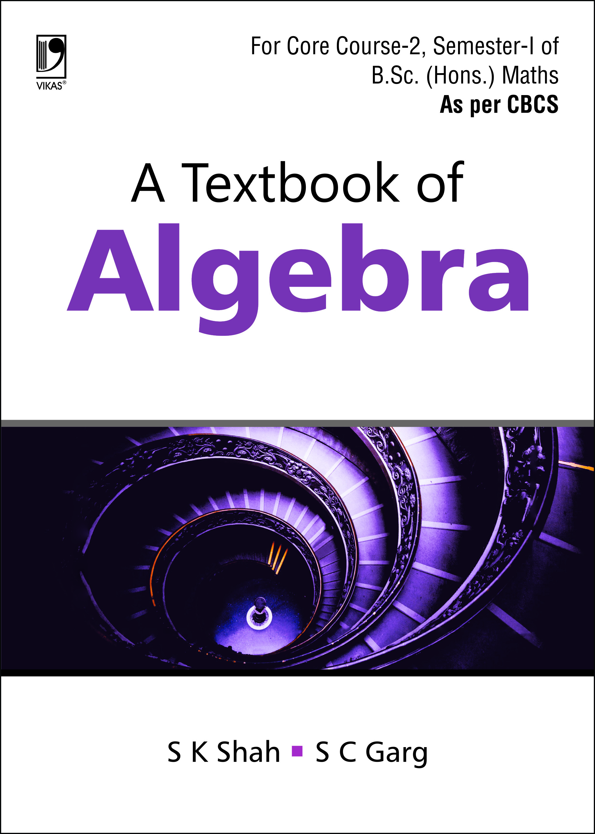 A Textbook of Algebra: (For B.Sc. (Hons.) Semester-I, As per CBCS) by  Sudesh K Shah