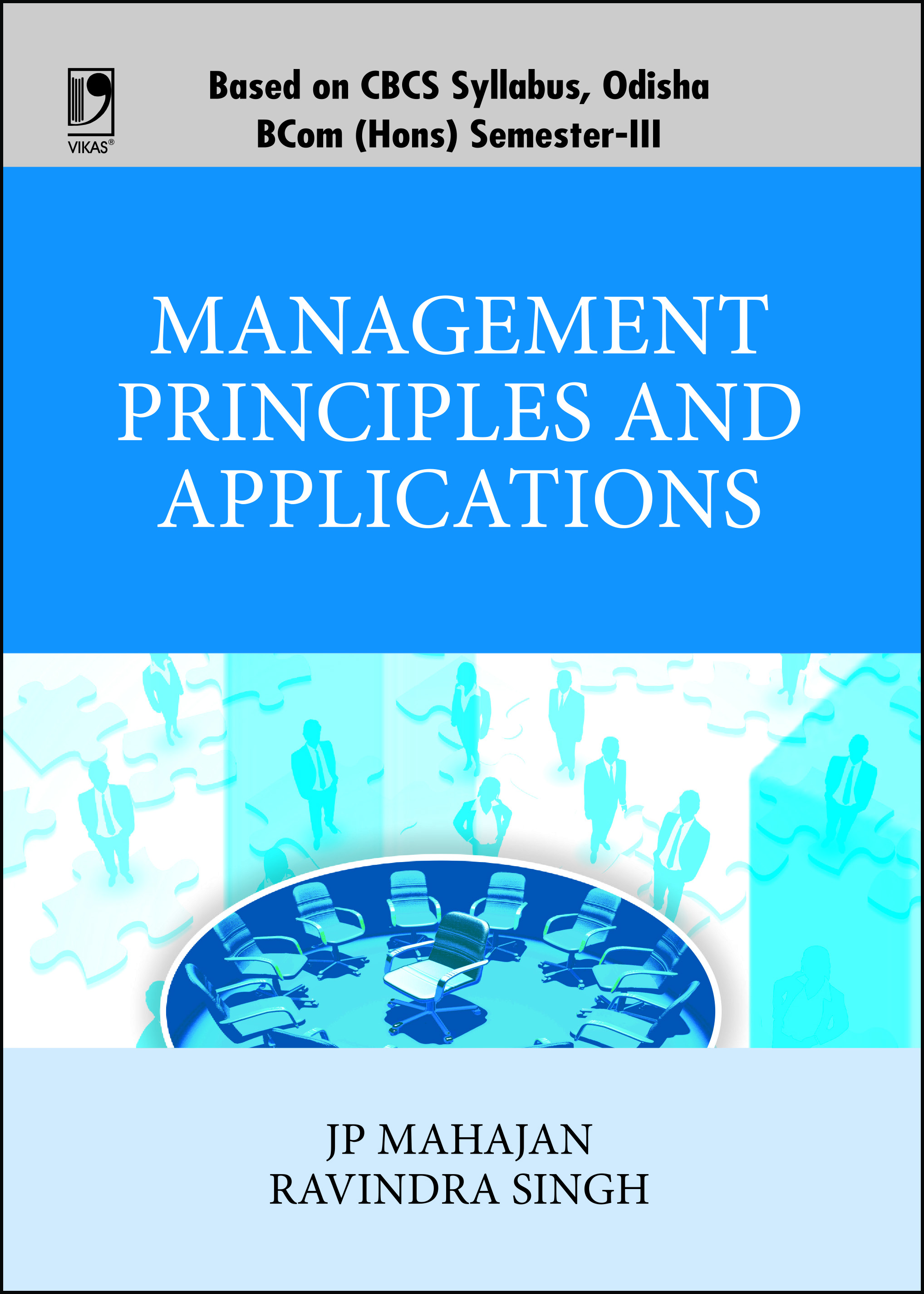 Management Principles and Applications (For B.Com. (Hons.) 3rd Semester, Odisha Universities) by  J P Mahajan