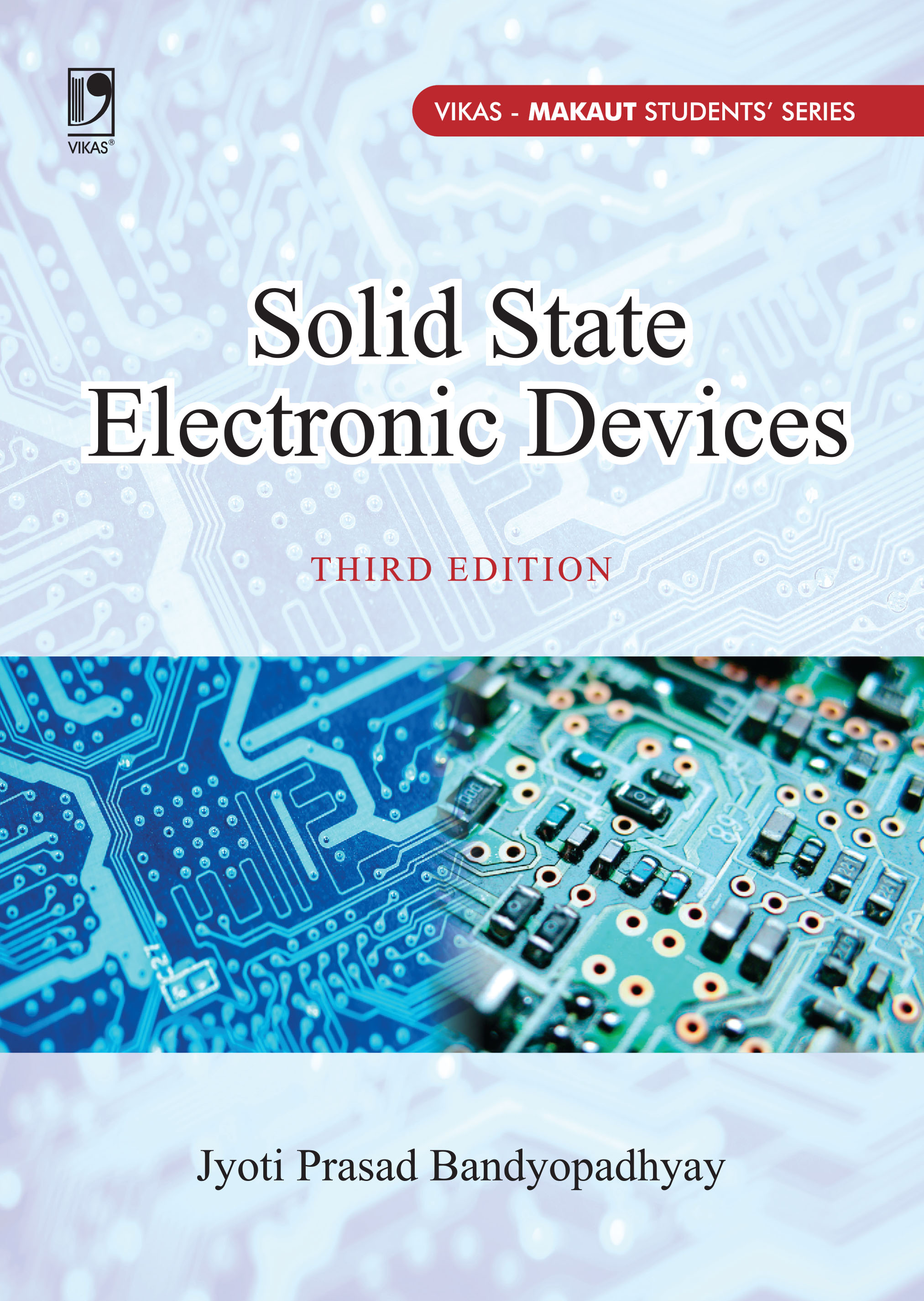 Solid State Electronics Devices (For MAKAUT), 3/e  by  Jyoti Prasad Bandyopadhyay