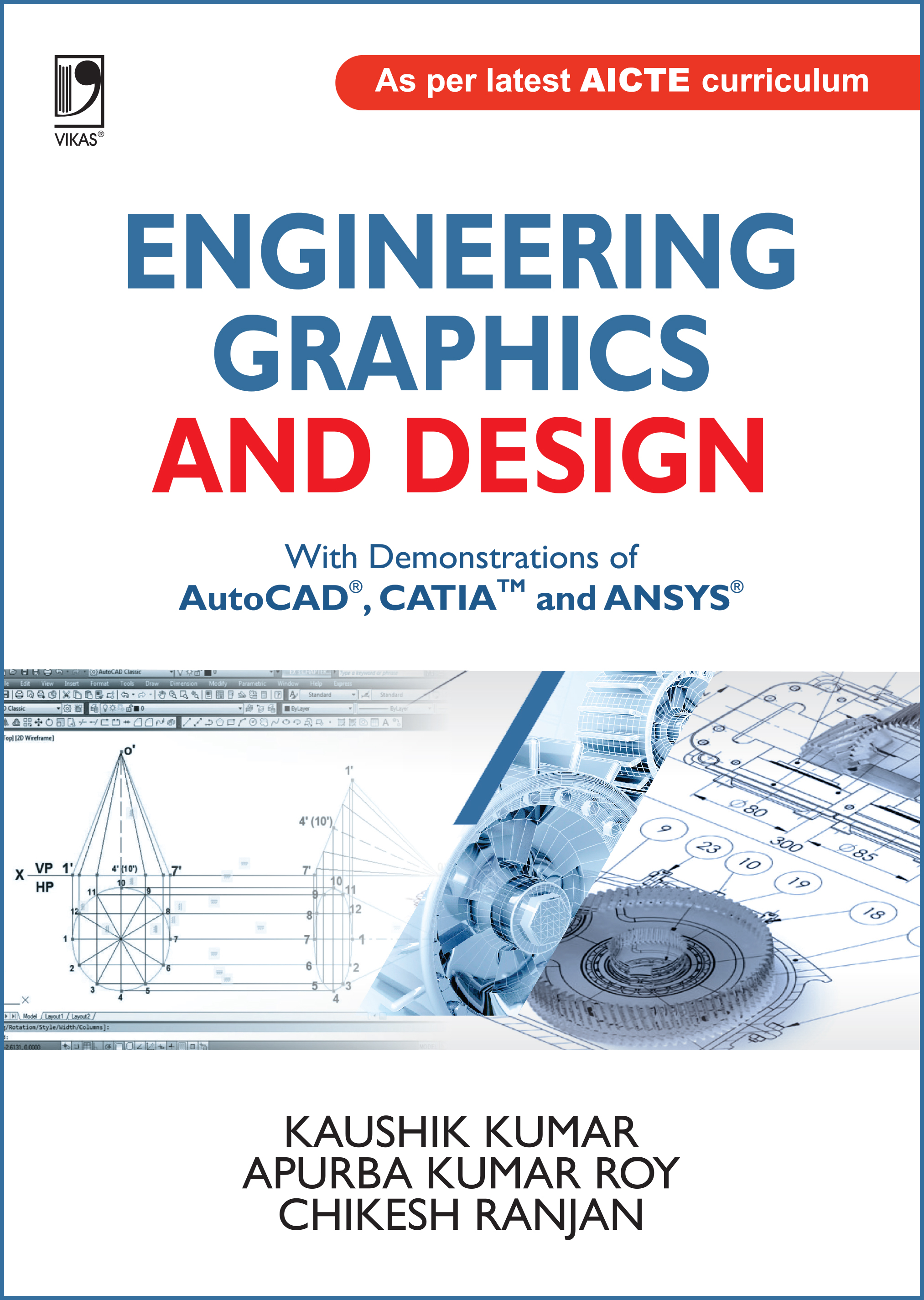 Engineering Graphics and Design: With Demonstrations of AutoCAD, CATIA & ANSYS by  Kaushik Kumar