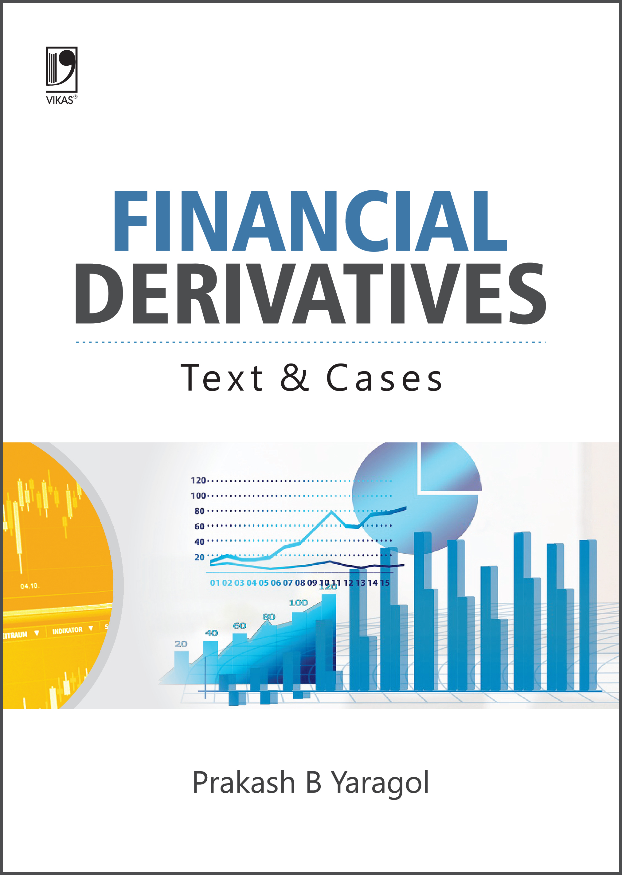Financial Derivatives: Text and Cases by  Prakash B Yaragol