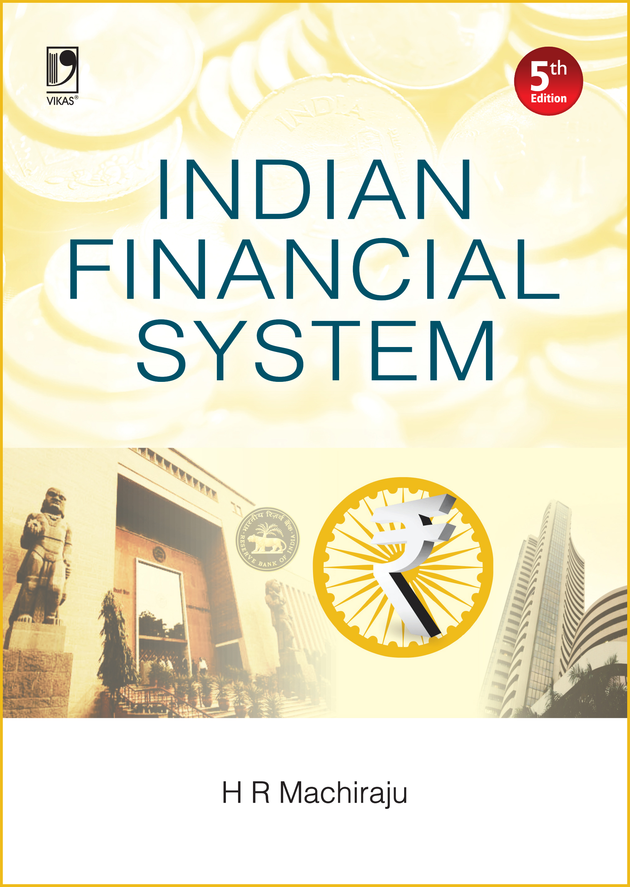 Indian Financial System, 5/e  by  H R Machiraju