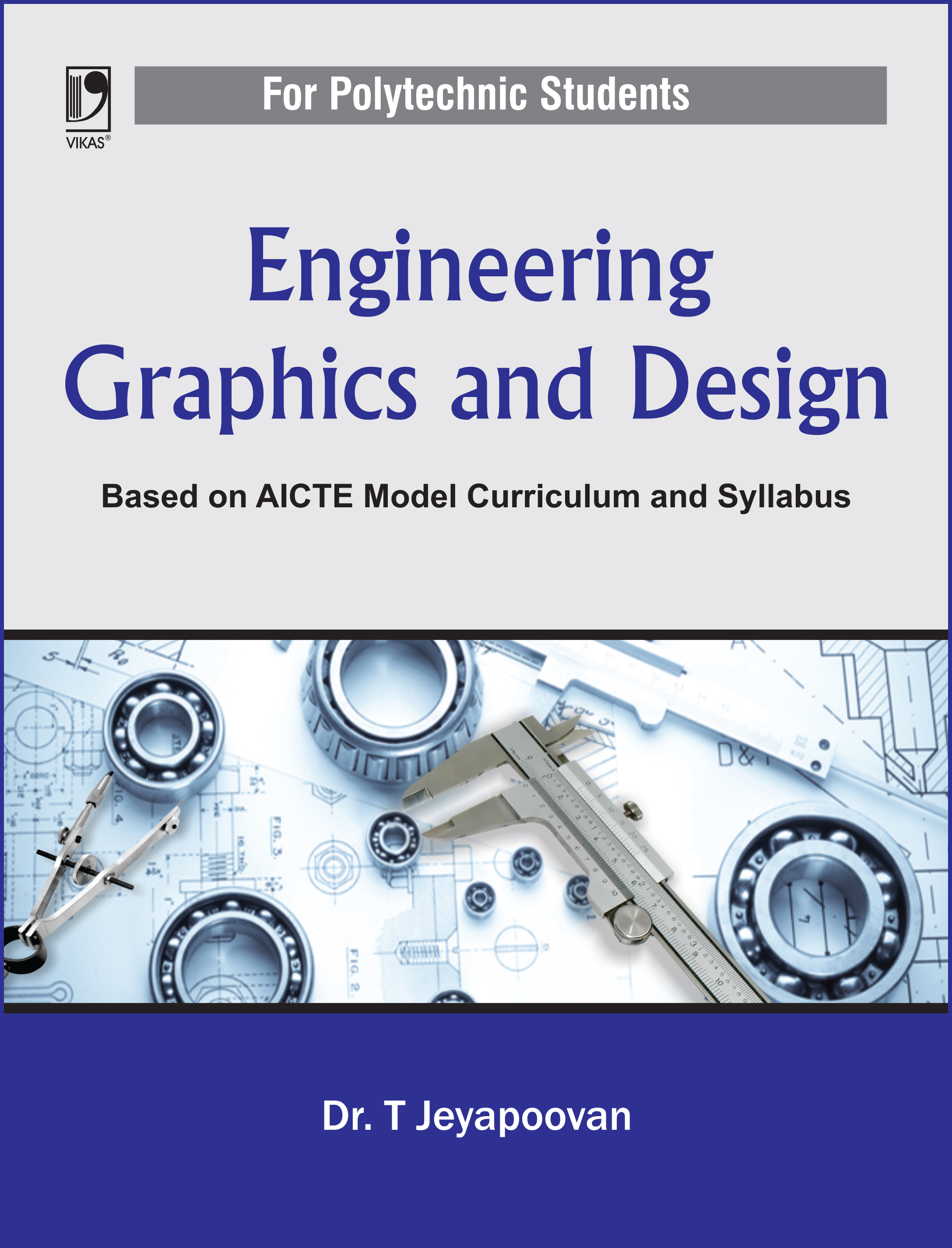 Engineering Graphics and Design (For Polytechnic Students): (Based on AICTE Model Curriculum and Syllabus)