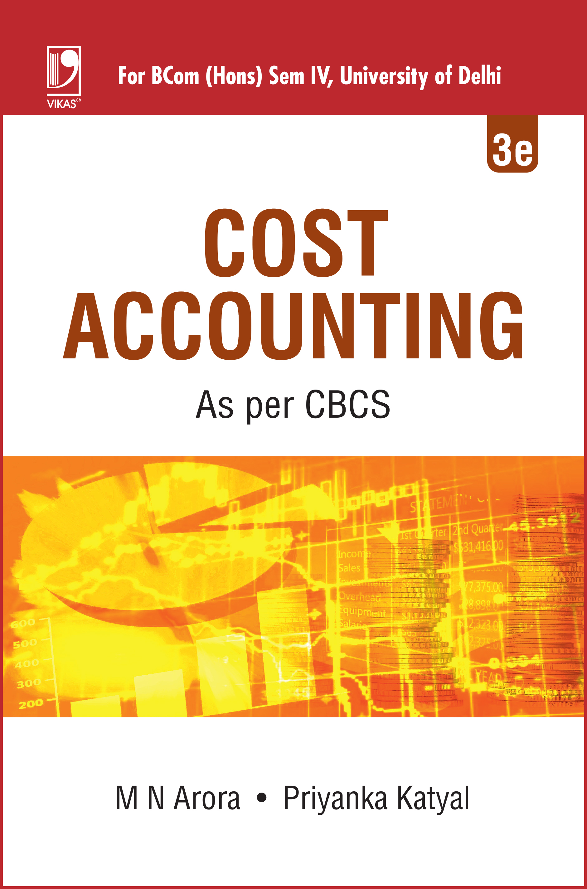 Cost Accounting: (For BCom (Hons) Semester IV, University of Delhi), 3/e  by  M N Arora