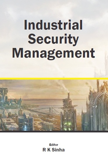 INDUSTRIAL SECURITY MANAGEMENT, 1/e  by R K SINHA