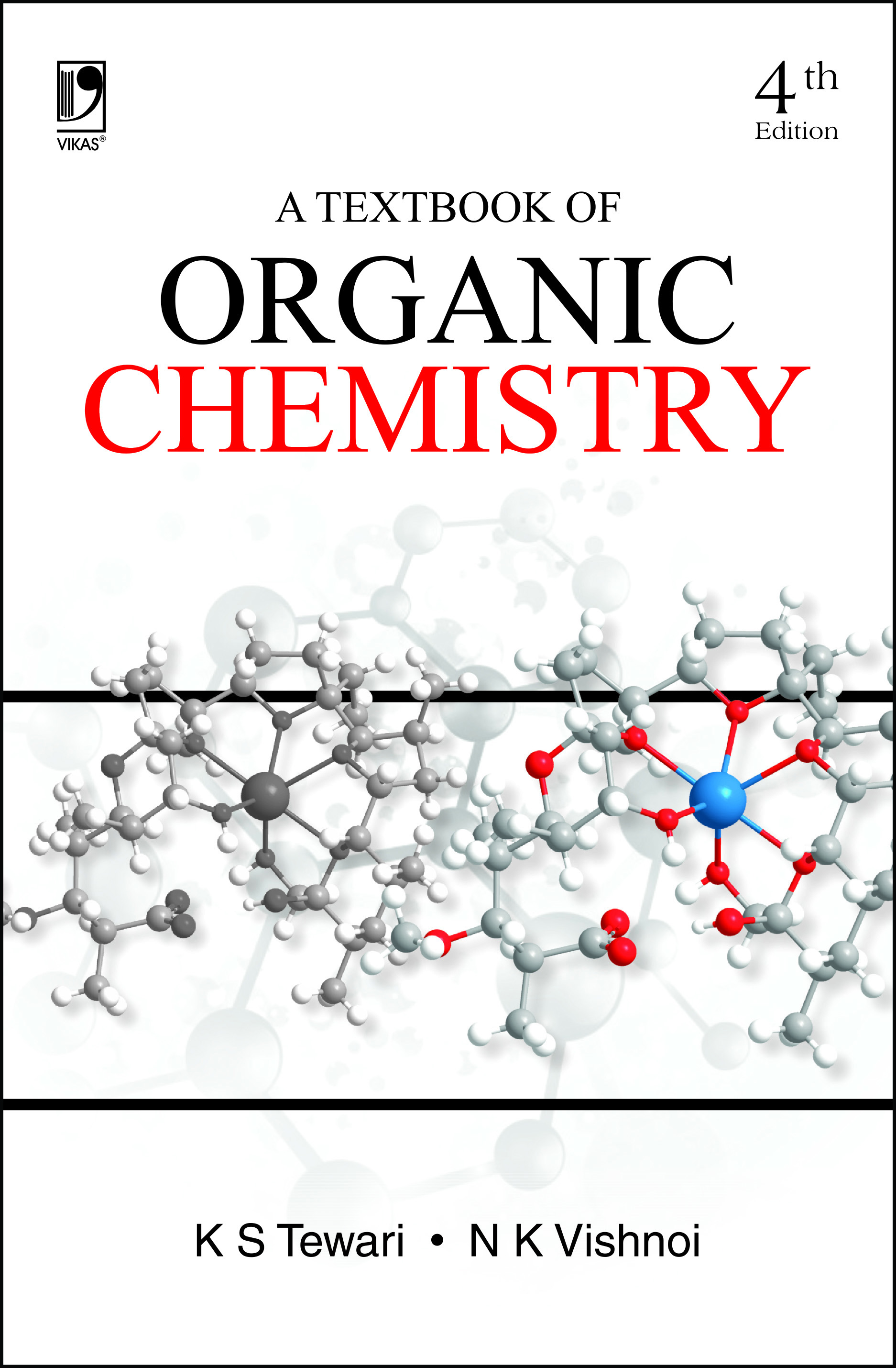 A Textbook of Organic Chemistry, 4/e  by K S Tewari